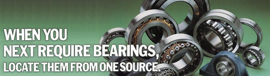 When You Next Require Bearings, Locate Them From One Source.